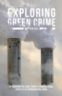 Exploring Green Crime : Introducing the Legal, Social and Criminological Contexts of Environmental Harm - eBook