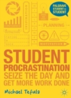 Student Procrastination : Seize the Day and Get More Work Done - Book