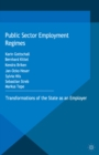 Public Sector Employment Regimes : Transformations of the State as an Employer - eBook