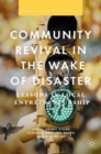 Community Revival in the Wake of Disaster : Lessons in Local Entrepreneurship - eBook