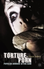 Torture Porn : Popular Horror after Saw - eBook