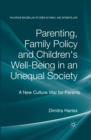 Parenting, Family Policy and Children's Well-Being in an Unequal Society : A New Culture War for Parents - eBook