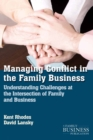 Managing Conflict in the Family Business : Understanding Challenges at the Intersection of Family and Business - eBook