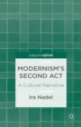 Modernism's Second Act: A Cultural Narrative - eBook