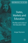 States, Markets and Education : The Rise and Limits of the Education State - eBook