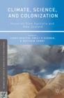 Climate, Science, and Colonization : Histories from Australia and New Zealand - eBook