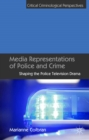 Media Representations of Police and Crime : Shaping the Police Television Drama - eBook