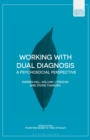 Working with Dual Diagnosis : A Psychosocial Perspective - Book