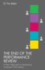 The End of the Performance Review : A New Approach to Appraising Employee Performance - Book