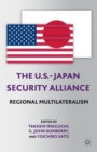 The U.S.-Japan Security Alliance : Regional Multilateralism - Book