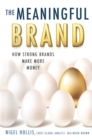 The Meaningful Brand : How Strong Brands Make More Money - eBook