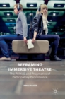 Reframing Immersive Theatre : The Politics and Pragmatics of Participatory Performance - Book