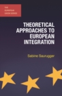 Theoretical Approaches to European Integration - eBook