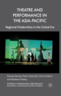 Theatre and Performance in the Asia-Pacific : Regional Modernities in the Global Era - eBook