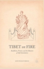 Tibet on Fire : Buddhism, Protest, and the Rhetoric of Self-Immolation - eBook