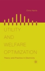 Utility and Welfare Optimization : Theory and Practice in Electricity - eBook