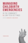 Managing Childbirth Emergencies in the Community and Low-Tech Settings - Book