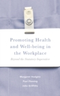 Promoting Health and Well-being in the Workplace : Beyond the Statutory Imperative - eBook