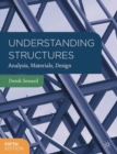 Understanding Structures : Analysis, Materials, Design - Book