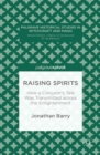Raising Spirits : How a Conjuror's Tale Was Transmitted across the Enlightenment - eBook