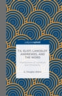 T.S. Eliot, Lancelot Andrewes, and the Word: Intersections of Literature and Christianity - eBook