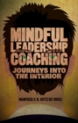 Mindful Leadership Coaching : Journeys into the Interior - Book