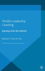 Mindful Leadership Coaching : Journeys into the Interior - eBook