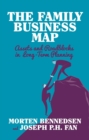 The Family Business Map : Assets and Roadblocks in Long Term Planning - eBook
