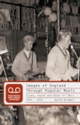 Images of England Through Popular Music : Class, Youth and Rock 'n' Roll, 1955-1976 - eBook
