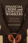 Financial Crime and Knowledge Workers : An Empirical Study of Defense Lawyers and White-Collar Criminals - eBook