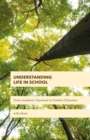 Understanding Life in School : From Academic Classroom to Outdoor Education - eBook