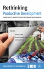 Rethinking Productive Development : Sound Policies and Institutions for Economic Transformation - eBook