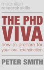 The PhD Viva : How to Prepare for Your Oral Examination - Book