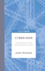 Cyber-War : The Anatomy of the Global Security Threat - eBook