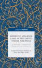 Domestic Violence Laws in the United States and India : A Systematic Comparison of Backgrounds and Implications - Book