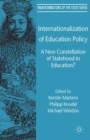 Internationalization of Education Policy : A New Constellation of Statehood in Education? - eBook