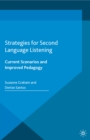 Strategies for Second Language Listening : Current Scenarios and Improved Pedagogy - eBook