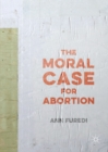 The Moral Case for Abortion - eBook