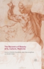 The Recovery of Beauty: Arts, Culture, Medicine - eBook