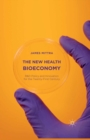 The New Health Bioeconomy : R&D Policy and Innovation for the Twenty-First Century - eBook