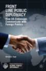Front Line Public Diplomacy : How US Embassies Communicate with Foreign Publics - eBook