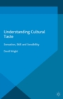 Understanding Cultural Taste : Sensation, Skill and Sensibility - eBook