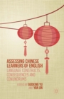 Assessing Chinese Learners of English : Language Constructs, Consequences and Conundrums - eBook