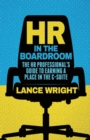 HR in the Boardroom : The HR Professional's Guide to Earning a Place in the C-Suite - eBook