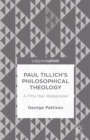 Paul Tillich's Philosophical Theology : A Fifty-Year Reappraisal - eBook