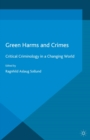 Green Harms and Crimes : Critical Criminology in a Changing World - eBook