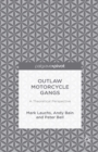Outlaw Motorcycle Gangs : A Theoretical Perspective - eBook