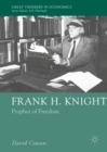Frank H. Knight : Prophet of Freedom - eBook