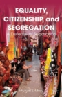 Equality, Citizenship, and Segregation : A Defense of Separation - Book