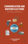 Communication and Midterm Elections : Media, Message, and Mobilization - eBook
